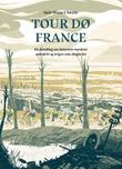 """""""Tour dø France - en fortelling om historiens hardeste sykkelritt og krigen som skapte det"""" av Geir Stian Ulstein"""
