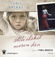 """""""Alle elsket moren din"""" av Toril Brekke"""