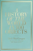 """A history of the world in 100 objects"" av Neil MacGregor"