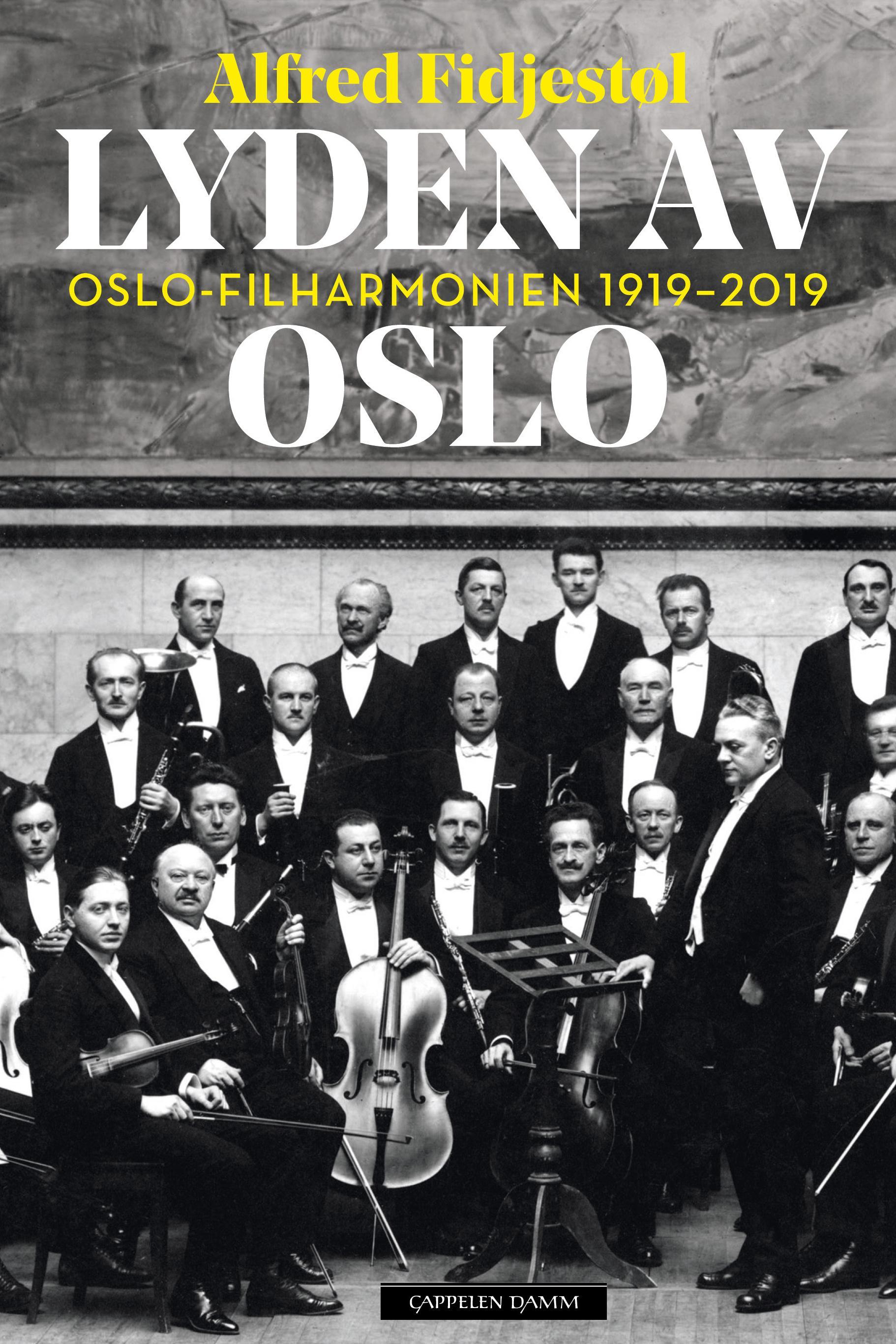 """Lyden av Oslo - Oslo-Filharmonien 1919-2019"" av Alfred Fidjestøl"