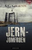 """""""Jernjomfruen"""" av A.C. Gjersøe"""