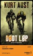 """""""Dødt løp - en Tour de France-thriller"""" av Kurt Aust"""