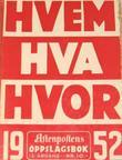 """""""Hvem hva hvor 1952 - Aftenpostens oppslagsbok"""" av Aftenposten"""