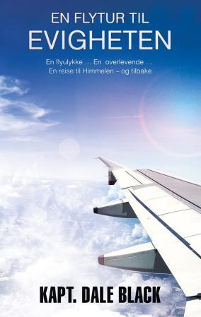 """""""En flytur til evigheten - en flykapteins sanne historie"""" av Dale Black"""