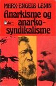 """Anarkisme og anarko-syndikalisme"" av Karl Marx"