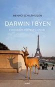"""""""Darwin i byen - evolusjon i gatenes jungel"""" av Menno Schilthuizen"""