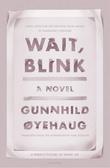 """""""Wait, blink - a perfect picture of inner life"""" av Gunnhild Øyehaug"""
