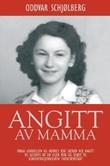 """""""Angitt av mamma"""" av Oddvar Schjølberg"""