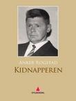 """""""Kidnapperen"""" av Anker Rogstad"""