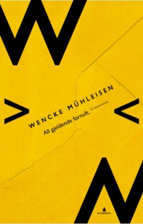 """""""All gjeldende fornuft - en brevroman"""" av Wencke Mühleisen"""