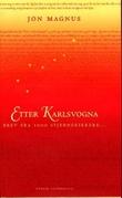 """""""Etter Karlsvogna - brev fra 1000 stjernekikkere"""" av Jon Magnus"""