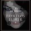 """Fryktløs elsker"" av J.R. Ward"