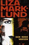 """""""Den røde vargen"""" av Liza Marklund"""