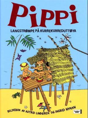 """""""Pippi Langstrømpe på Kurrekurreduttøya"""" av Astrid Lindgren"""