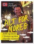 """""""Alt for Noreg - jobb og moro i Vesten og den elleville Austen"""" av Arne Hjeltnes"""