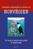 """""""Comment comprendre et utiliser un Norvégien - un mode d'emploi avec guide de dépannage"""" av Odd Børretzen"""