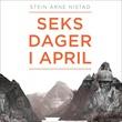 """""""Seks dager i april"""" av Stein Arne Nistad"""