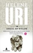 """""""Engel av nylon roman"""" av Helene Uri"""