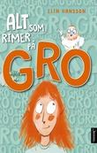 """""""Alt som rimer på Gro"""" av Elin Hansson"""