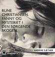 """""""Fanny og mysteriet i den sørgende skogen"""" av Rune Christiansen"""