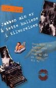 """""""Jobben min er å tette hullene i tilværelsen - håndholdt roman for unge voksne"""" av Jon Ewo"""