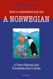 """""""How to understand and use a Norwegian - a user's manual and trouble-shooter's guide"""" av Odd Børretzen"""
