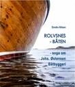 """Rolvsnesbåten - soga om Johs. Østensen båtbyggeri"" av Sindre Nilsen"