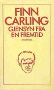 """""""Gjensyn fra en fremtid"""" av Finn Carling"""
