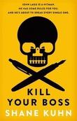 """""""Kill your boss"""" av Shane Kuhn"""