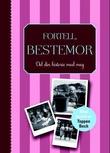 """""""Fortell, bestemor. Del din historie med meg. Med forord av Toppen Bech"""" av Elma van Vliet"""