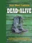 """""""Dead or alive cowboyer i amerikansk historie fra Davy Crockett til George W. Bush"""" av Joar Hoel Larsen"""