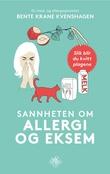 """""""Sannheten om allergi og eksem slik blir du kvitt plagene"""" av Bente Krane Kvenshagen"""