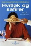 """""""Hvitløk og safirer en restaurantkritikers hemmelige liv"""" av Ruth Reichl"""