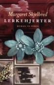 """""""Lerkehjerter - roman"""" av Margaret Skjelbred"""
