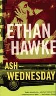 """Ash wednesday a novel"" av Ethan Hawke"