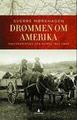 """""""Drømmen om Amerika - innvandringen fra Norge 1825-1900"""" av Sverre Mørkhagen"""