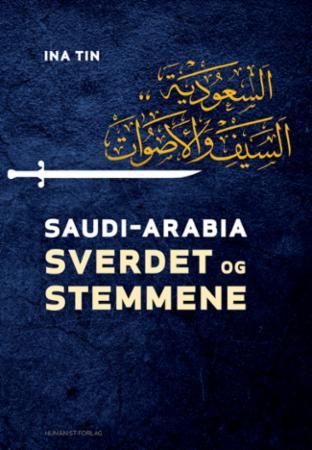 """""""Saudi-Arabia - sverdet og stemmene"""" av Ina Tin"""