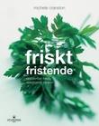 """""""Friskt og fristende - oppskrifter med sesongens råvarer"""" av Michele Cranston"""