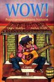 """""""Wow! - populærmusikkens historie"""" av Yngve Blokhus"""