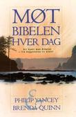 """""""Møt Bibelen hver dag - bli kjent med Bibelen - fra begynnelse til slutt!"""" av Philip Yancey"""