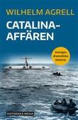 """""""Catalinaaffären - Sveriges dramatiska historia"""" av Wilhelm Agrell"""