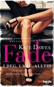 """""""Fade - i deg, i meg, alltid"""" av Kate Dawes"""