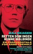 """""""Retten som ingen kunne målbinde en forsvarstale for Arne Treholt"""" av Kaj Skagen"""