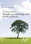 """""""Grammatikk - syntaks og morfologi med norsk i sentrum"""" av Tor A. Åfarli"""