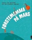 """""""Førstemamma på Mars"""" av Gyrid Axe Øvsteng"""