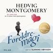 """""""Foreldremagi - syv enkle steg for å lykkes med oppdragelsen"""" av Hedvig Montgomery"""
