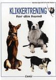 """""""Klikkertrening for din hund"""" av Morten Egtvedt"""