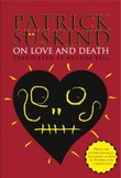 """On love and death"" av Patrick Süskind"