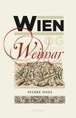 """""""Wien og Weimar østerrikske modernister og tyske klassiskere og romantikere"""" av Sverre Dahl"""