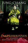 """""""Enkekeiserinnen Cixi - konkubinen som brakte Kina inn i den moderne tid"""" av Jung Chang"""
